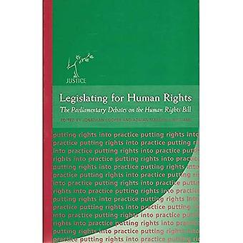 Legislating for menneskerettigheter: parlamentariske debatter om menneskerettigheter regningen (Justice serien: å sette rettigheter i praksis)