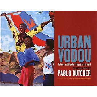 Urban Vodou: Politics and Popular Street Art in Haiti