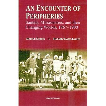 Encounter of Peripheries, Santals, Missionaries, and Their Changing Worlds: 1867-1900