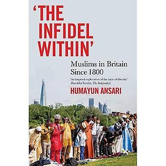 The Infidel Within: Muslims� in Britain Since 1800