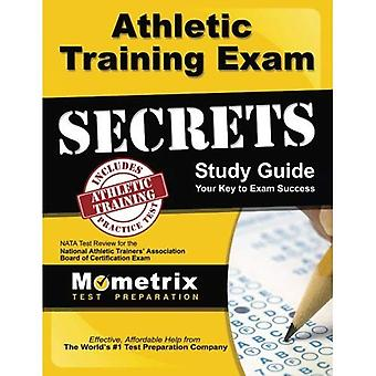 Athletic Training Exam Secrets Study Guide: Nata Test Review for the National Athletic Trainers' Association Board of Certification Exam