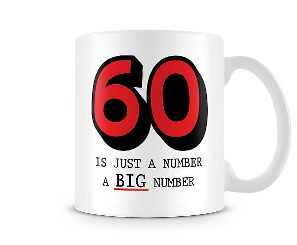 60 Is Just A Number A BIG Number Mug
