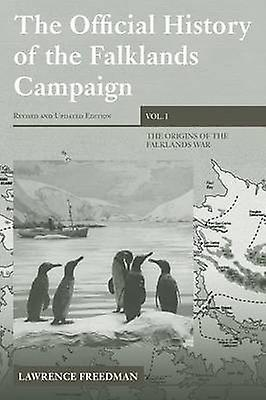 The Official History of the Falklands Campaign Volume 1 The Origins of the Falklands War by Libredhomme & Lawrence