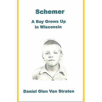 Intrigant A Boy wächst bis in Wisconsin von Van Straten & Daniel Glen