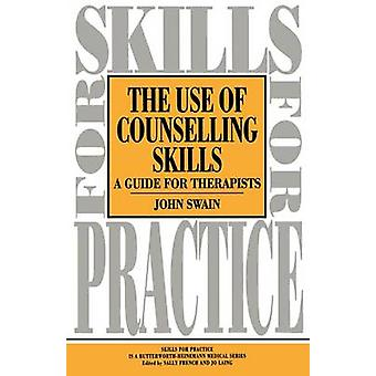 Use of Counselling Skills Guide for Therapy by Swain & John