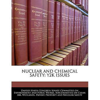 Nuclear And Chemical Safety Y2k Issues by United States Congress Senate Committee