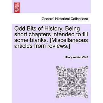 歴史の奇妙なビット。短い章では、いくつかの空白を埋めることを意図します。レビューからのその他の記事。ウルフ & ヘンリー・ウィリアム
