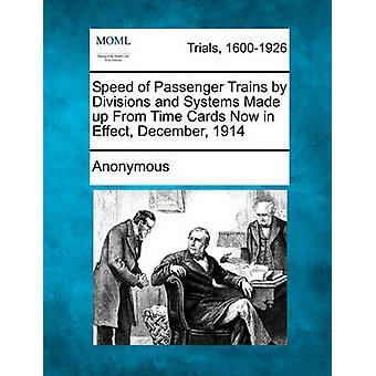 Hastigheten på passasjertog av divisjoner og systemer laget fra timelister nå faktisk desember 1914 av anonym