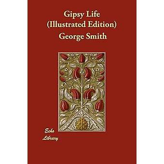 Gipsy elämän kuvitettu painos Smith & George