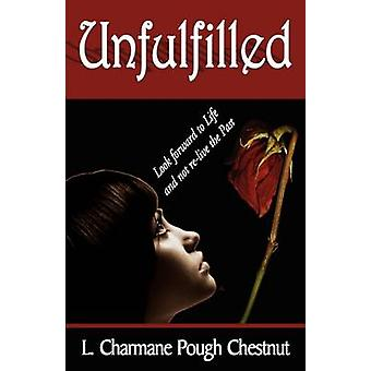 Unfulfilled by Chestnut & L. Charmane Pough