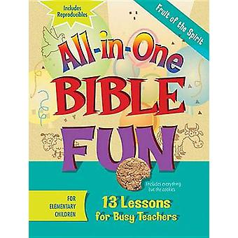 Fruit of the Spirit for Elementary Children 13 Lessons for Busy Teachers by Abingdon Press