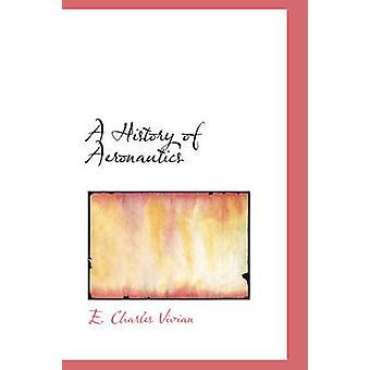 Une histoire de l'aéronautique par Vivian & Charles E.