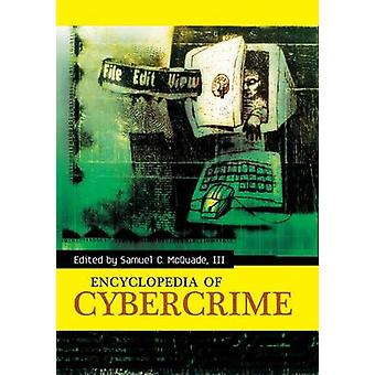Encyclopedia of Cybercrime by McQuade & Samuel C.