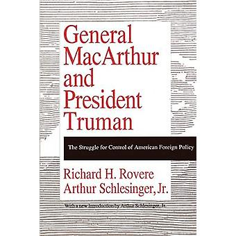 General MacArthur  Pres Truman by Rovere & Richard