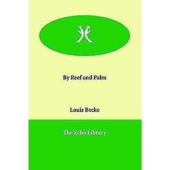 Af Reef og Palm af Becke & Louis