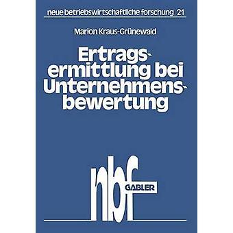 Ertragsermittlung bei Unternehmensbewertung Dargestellt am Beispiel der Brauindustrie par KrausGrnewald & Marion