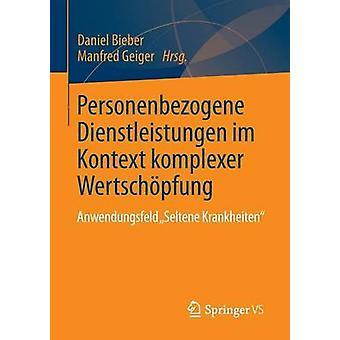 Personenbezogene Dienstleistungen im Kontext komplexer Wertschpfung  Anwendungsfeld Seltene Krankheiten by Geiger & Manfred