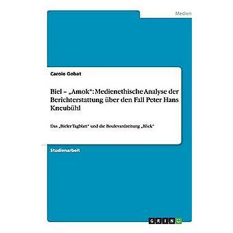 Bienne Amok Medienethische analyser der Berichterstattung ber den automne Peter Hans Kneubhl par Gobat & Carole
