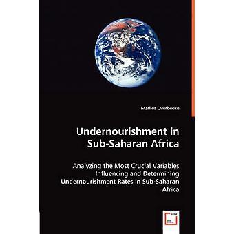 Undernourishment in SubSaharan Africa by Overbeeke & Marlies