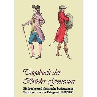 Tagebuch der Brder Goncourt by Fred & W.