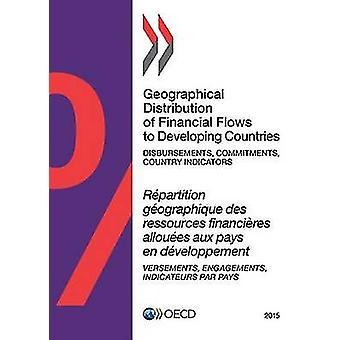 Geografisk fordeling af finansielle strømme til udviklingslandene 2015 udbetalinger forpligtelser land indikatorer af OECD
