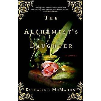 The Alchemist's Daughter by Katharine McMahon - 9780307335852 Book