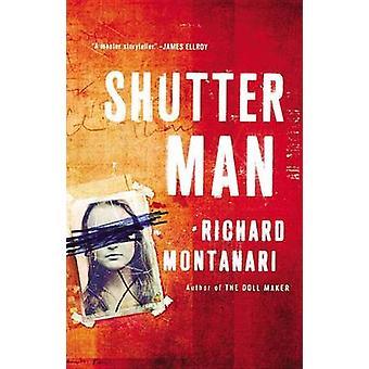 Shutter Man by Richard Montanari - 9780316244770 Book