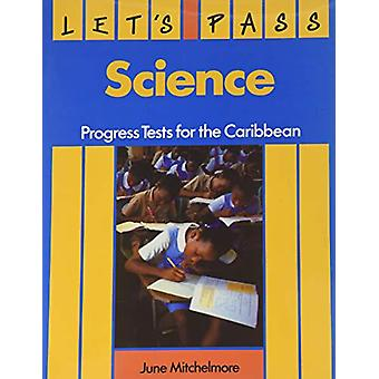 Let's Pass Science - Progress Tests for the Caribbean by June Mitchelm