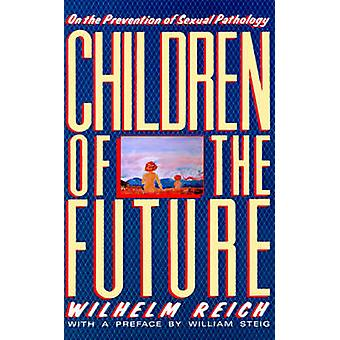 Children of the Future - On the Prevention of Sexual Pathology by Wilh