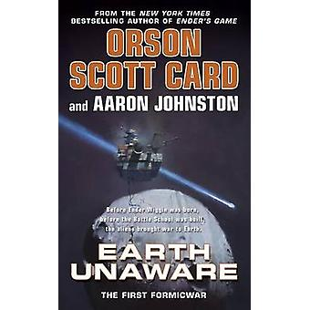 Earth Unaware by Orson Scott Card - Aaron Johnston - 9780765367365 Bo