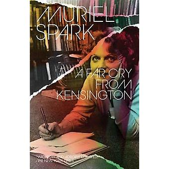 A Far Cry from Kensington by Muriel Spark - 9780811223027 Book