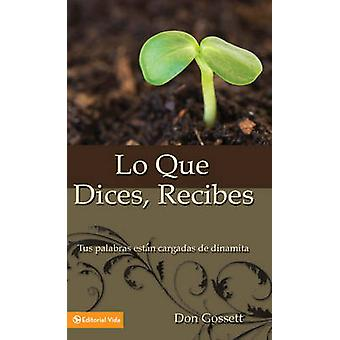 Lo Que Dices - Recibes - Your Words Where Full of Dinamite by Don Goss