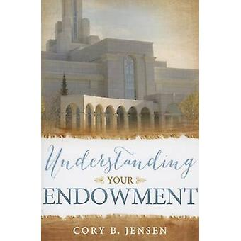 Understanding Your Endowment by Cory Jensen - 9781462117437 Book