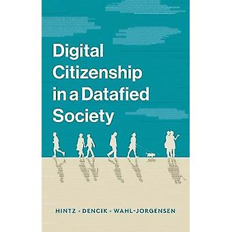 Digital Citizenship in a Datafied Society by Digital Citizenship in a
