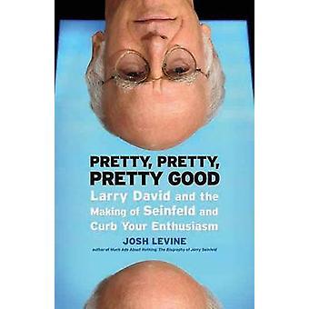 Pretty - Pretty - Pretty Good - Larry David and the Making of Seinfeld