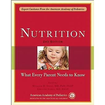 Nutrition - What Every Parent Needs to Know (Second Edition) by Willia