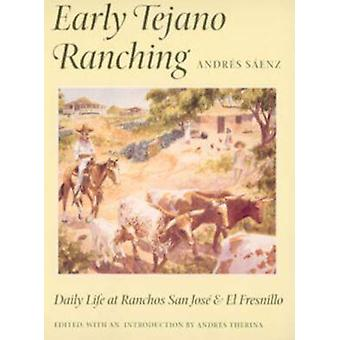 Early Tejano Ranching - Daily Life at Ranchos San Jose and El Fresnill