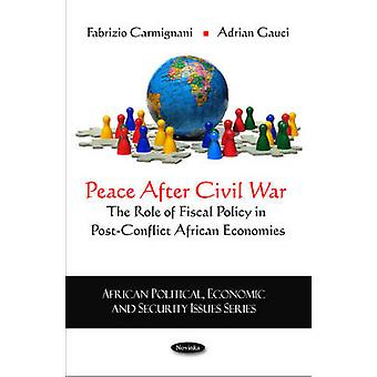Peace After Civil War - The Role of Fiscal Policy in Post-Conflict Afr