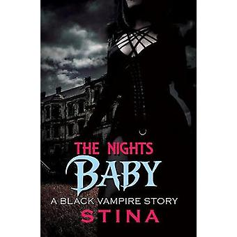 The Night's Baby - A Black Vampire Story by Stina - 9781622866779 Book