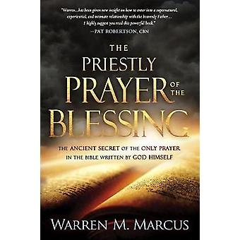 The Priestly Prayer of the Blessing - The Ancient Secret of the Only P