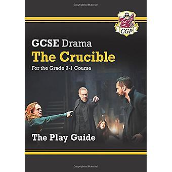 New Grade 9-1 GCSE Drama Play Guide-The Crucible by New Grade 9-1 G