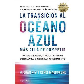 La Transicion Al Oceano Azul by W Kim Chan - 9788492921843 Book