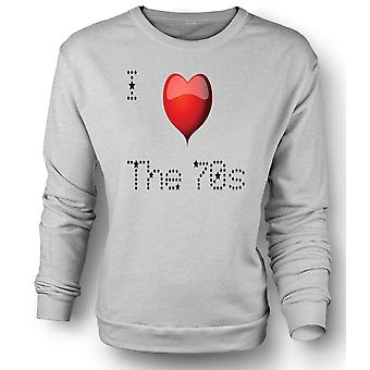 Mens Sweatshirt I Love The 70s - cool retro