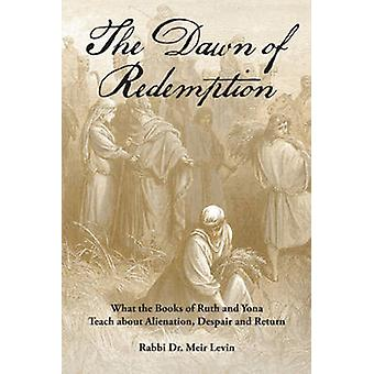 The Dawn of Redemption - What the Books of Ruth and Yona Teach about A