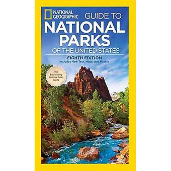 National Geographic Guide to National Parks of the United States 8th Edition by National Geographic & Phil Schermeister