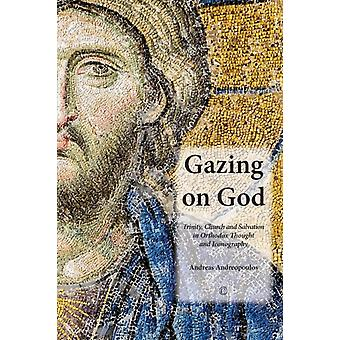 Gazing on God: Trinity Church and Salvation in Orthodox Thought and Iconography (Paperback) by Andreopoulos Andreas