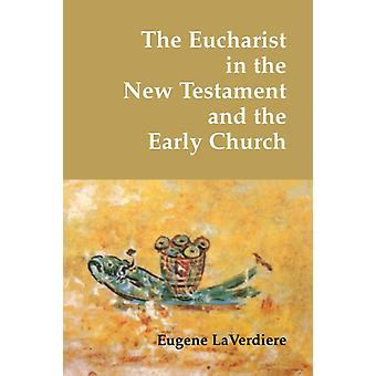 The Eucharist In The New Testament And T by Verdiere Eugene La