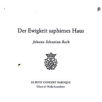 J.S. Bach - Bach: An Der Ewigkeit Saphirnes Haus [CD] USA import