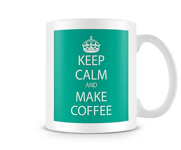 Keep Calm And Make Coffee Printed Mug