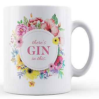 Hay Gin en esta taza impresa - Floral-